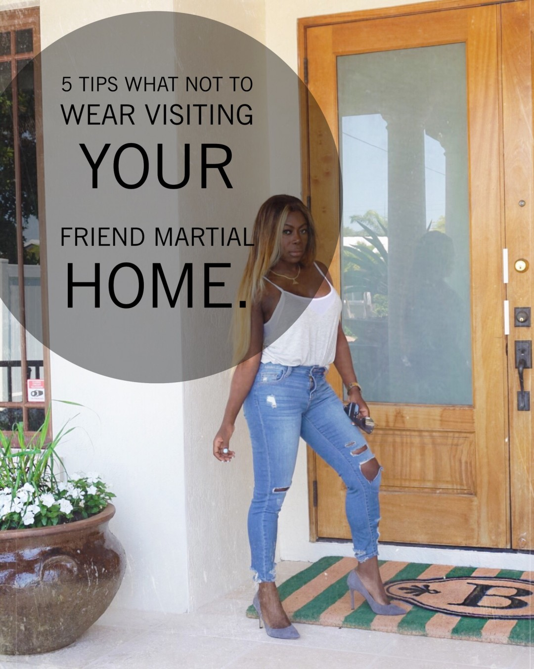 5 tips visting your friend martial home